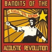 Bandits of the Acoustic Revolution - A Call To Arms