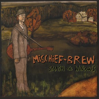 Mischief Brew - Smash The Windows